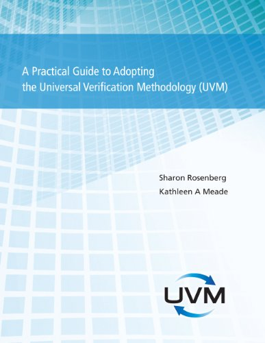 A Practical Guide to Adopting the Universal Verification Methodology (UVM), by Sharon Rosenberg, Kathleen Meade