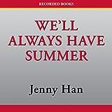 We'll Always Have Summer (Unabridged)