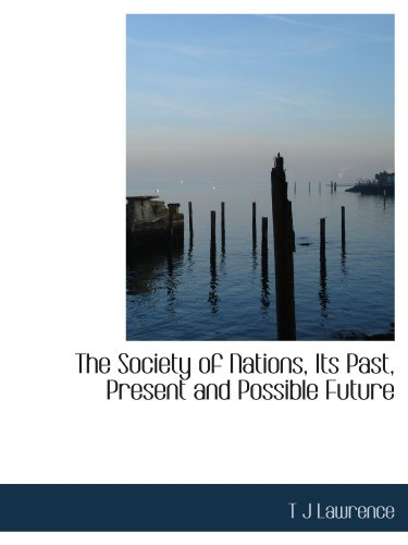 The Society of Nations, Its Past, Present and Possible Future
