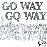 FoZZtoneGO WAY GO WAY