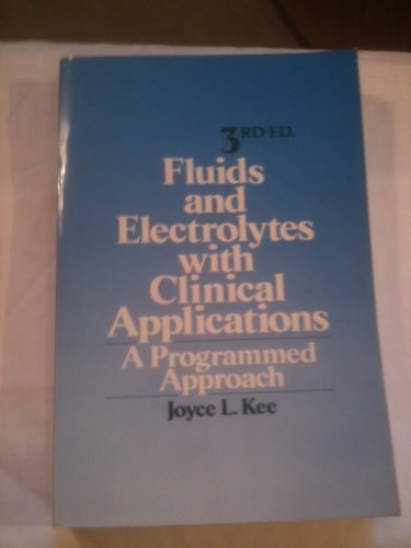 Fluids and Electrolytes with Clinical Applications: A Programmed Approach (A Wiley medical publication)