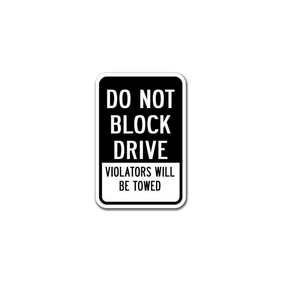"Do Not Block Driveway Violators Will Be Towed Sign 12/""x18/"" Hvy Gauge Alum Signs"