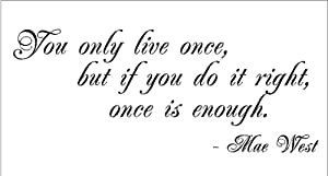 Amazon.com: You only live once...Mae West Inspirational ...