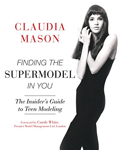 Finding the Supermodel in You: The Insider's Guide to Teen Modeling (Teen Modeling compare prices)
