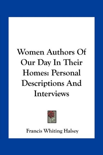 Women Authors of Our Day in Their Homes: Personal Descriptions and Interviews