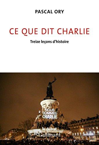 Ce que dit Charlie: Treize leçons d'histoire