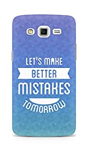 Amez Lets make better Mistakes Tomorrow Back Cover For Samsung Galaxy Grand 3