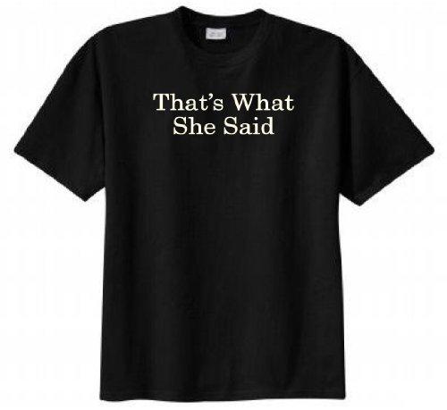 That's What She Said T-shirt (XXX-Large, Black)