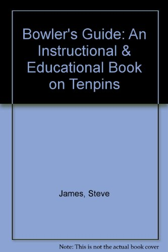 Bowler's Guide: An Instructional & Educational Book on Tenpins