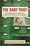 img - for Baby Thief: The Untold Story of Georgia Tann, the Baby Seller Who Corrupted Adoption by Barbara Bisantz Raymond book / textbook / text book