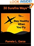 30 Surefire Ways To Stay Healthy When...