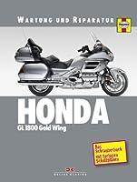 Honda GL 1800 Gold Wing: Wartung und Rep...