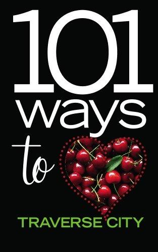 101 Ways to Love Traverse City