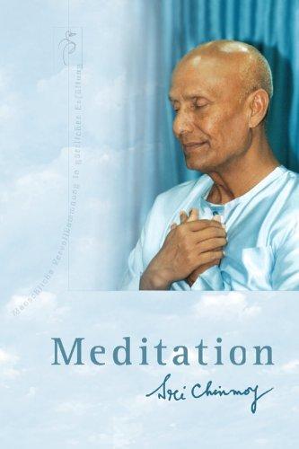 Sri Chinmoy - MEDITATION (German Edition)
