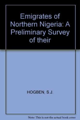 Emigrates of Northern Nigeria: A Preliminary Survey of their PDF