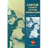 Labour: A Party Fit for Imperialism (Counterattack)by Robert Clough