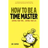 How to be a Time Master: Control Your Time... Control Your Lifeby Ian Cooper