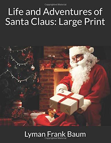 Life and Adventures of Santa Claus Large Print [Baum, Lyman Frank] (Tapa Blanda)