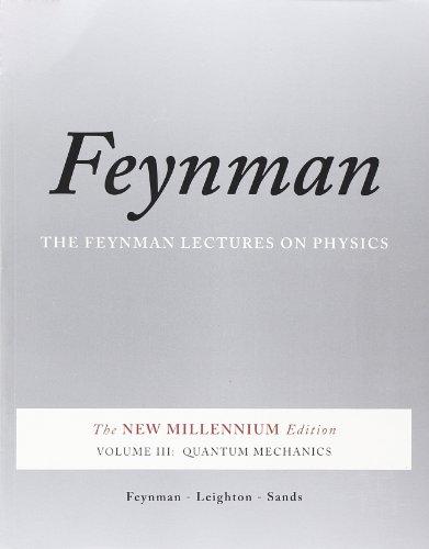 Feynman Lectures on Physics 3: Quantum Mechanics (Feynman Lectures on Physics (Paperback))