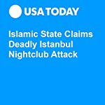 Islamic State Claims Deadly Istanbul Nightclub Attack | John Bacon