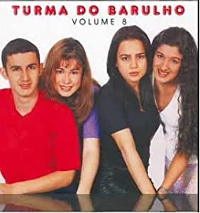 Turma Do Barulho - CD - Turma Do Barulho - Volume 8 - Amazon.com Music