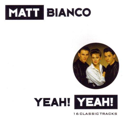 Matt Bianco - Yeah, Yeah - Zortam Music