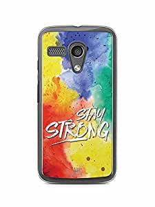 YuBingo Stay Strong Designer Mobile Case Back Cover for Motorola G