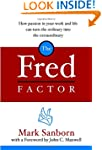 The Fred Factor: How Passion in Your...