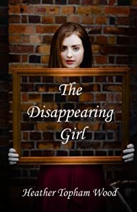 The Disappearing Girl by Heather Topham Wood ebook deal