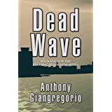 Deadwave (Deadwater series: Book 4)by Anthony Giangregorio