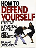 How to Defend Yourself (0940871270) by Yang, Jwing-Ming