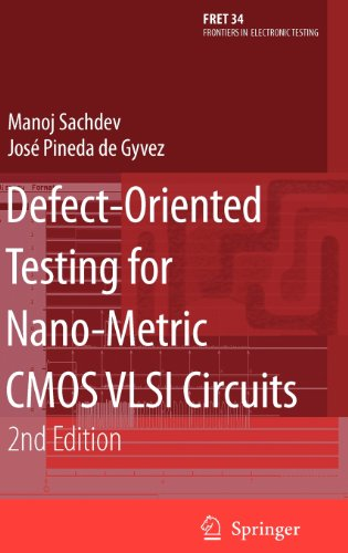 Defect-Oriented Testing for Nano-Metric CMOS VLSI Circuits (Frontiers in Electronic Testing)