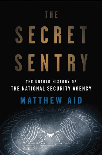 The Secret Sentry: The Untold History of the National...