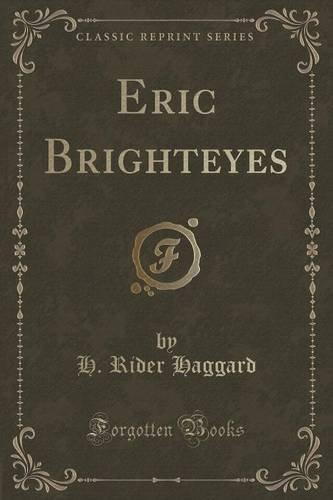 Eric Brighteyes (Classic Reprint)