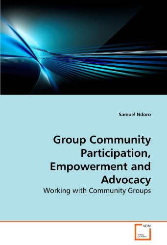 Group Community Participation,             Empowerment and Advocacy: Working with Community Groups