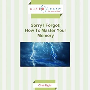 Sorry I Forgot - How to Master Your Memory! Audiobook