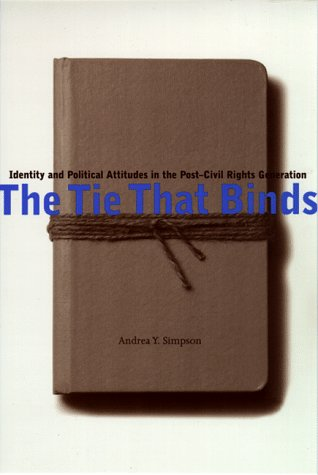The Tie That Binds: Identity and Political Attitudes in the Post-Civil Rights Generation