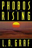 Phobos Rising: A Living Mars Novel (0977070816) by Graf, L. A.