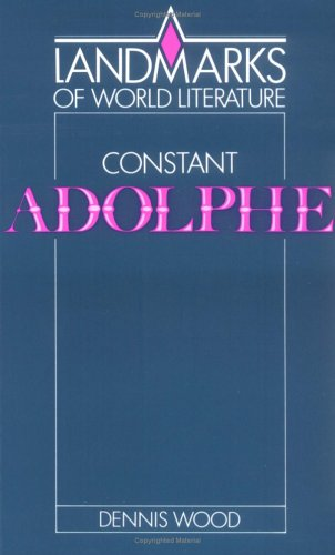 Constant: Adolphe (Landmarks of World Literature)