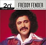 The Best Of Freddy Fender: 20th Century Masters The Millennium Collection Freddy Fender