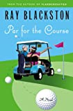 Par for the Course: A Novel (0446178152) by Blackston, Ray