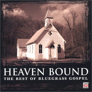 Ricky Martin - Heaven Bound: Best Of Bluegrass Gospel - Zortam Music
