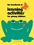 img - for Handbook of Learning Activities for Young Children: The Never-Ending Story book / textbook / text book