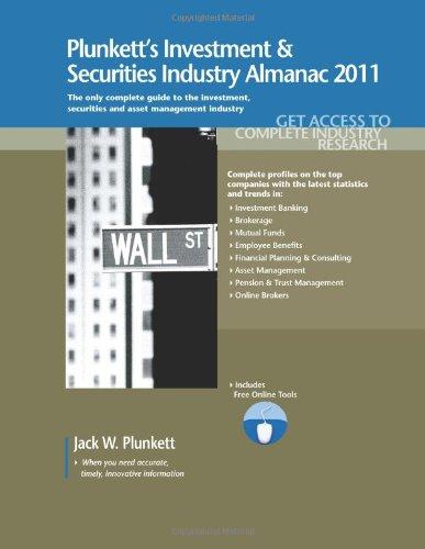 Plunkett's Investment & Securities Industry Almanac 2011: Investment & Securities Industry Market Research, Stat