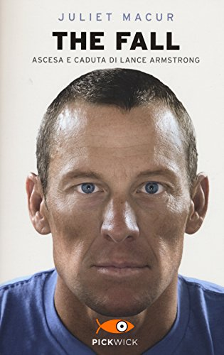 The fall. Ascesa e caduta di Lance Armstrong