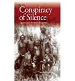 img - for [(Conspiracy of Silence: Queensland's Frontier Killing Times)] [Author: Timothy Bottoms] published on (October, 2013) book / textbook / text book