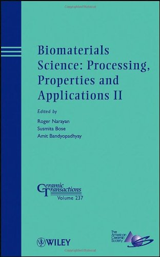 Biomaterials Science: Processing, Properties And Applications Ii: Ceramic Transactions (Ceramic Transactions Series)