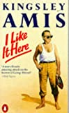 I Like It Here (0140028846) by Amis, Kingsley