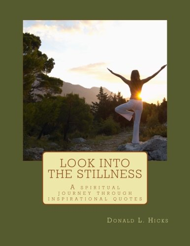 Look into the stillness: A spiritual journey through inspirational quotes