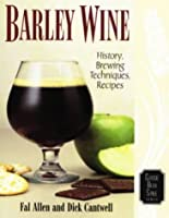 Barley Wine: History, Brewing Techniques, Recipes